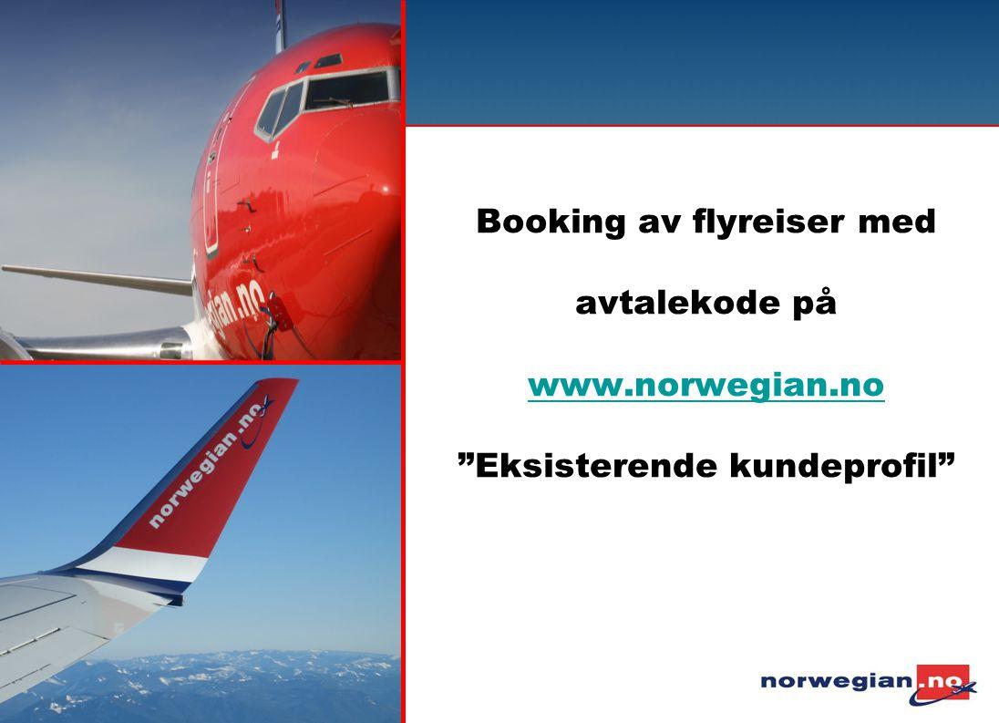 """Booking av flyreiser med avtalekode på www.norwegian.no """"Eksisterende kundeprofil"""" www.norwegian.no"""