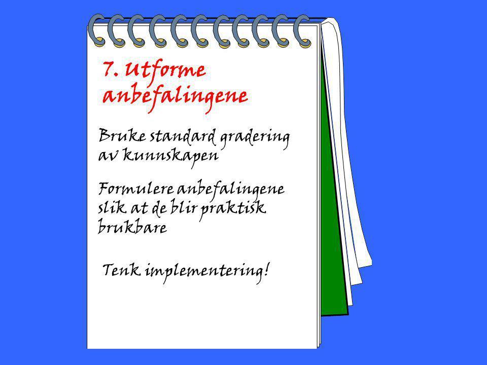 2002 Toril Bakke 7. Utforme anbefalingene Bruke standard gradering av kunnskapen Formulere anbefalingene slik at de blir praktisk brukbare Tenk implem