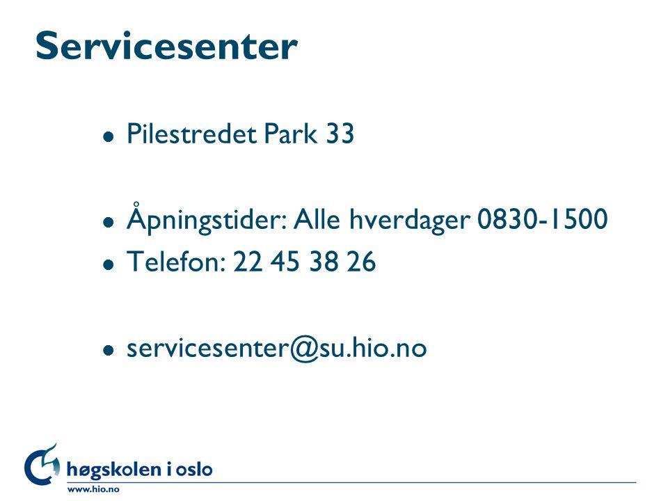Servicesenter l Pilestredet Park 33 l Åpningstider: Alle hverdager 0830-1500 l Telefon: 22 45 38 26 l servicesenter@su.hio.no