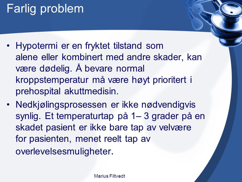 Farlig problem Hypotermi er en fryktet tilstand som alene eller kombinert med andre skader, kan være dødelig. Å bevare normal kroppstemperatur må være