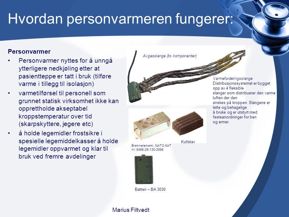Hvordan personvarmeren fungerer: Personvarmer Personvarmer nyttes for å unngå ytterligere nedkjøling etter at pasientteppe er tatt i bruk (tilføre var