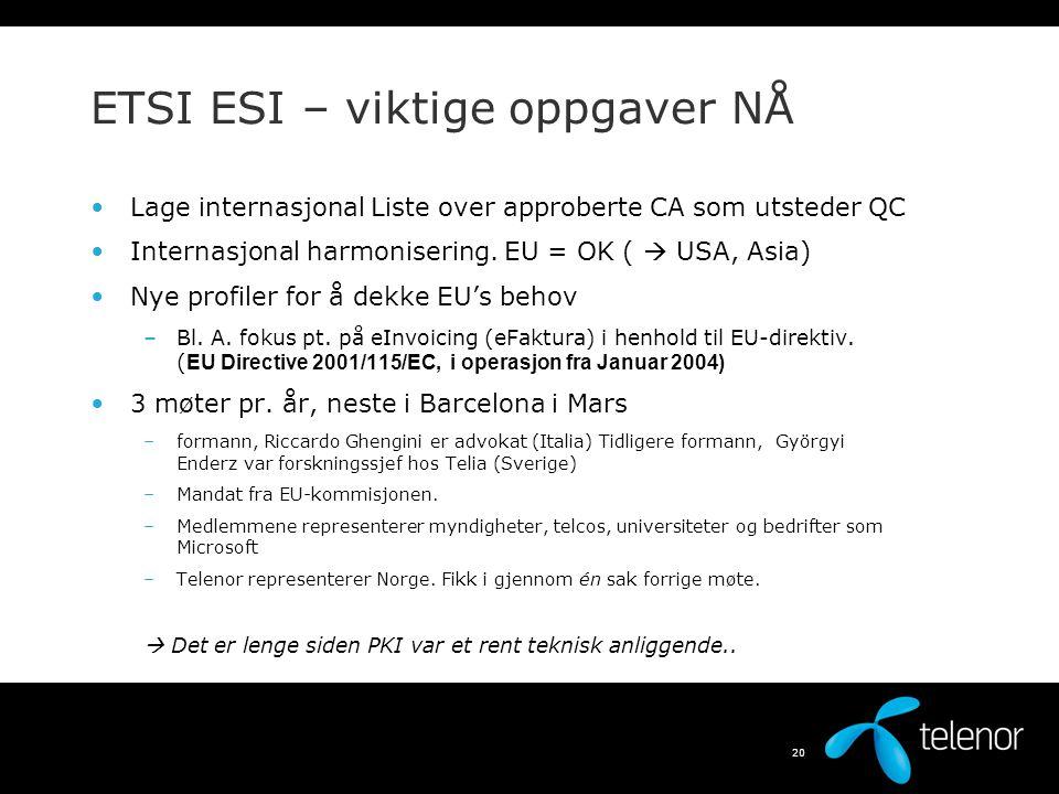 19 Spesialiteter i EU-Direktivet: Avansert elektronisk signatur.