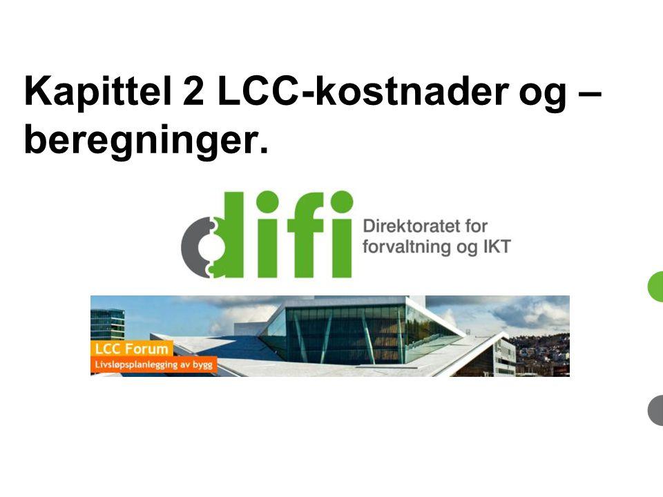 Kapittel 2 LCC-kostnader og – beregninger.