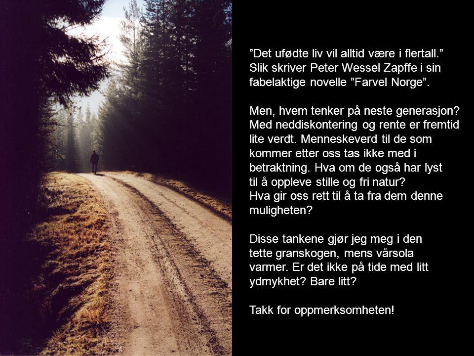 """""""Det ufødte liv vil alltid være i flertall."""" Slik skriver Peter Wessel Zapffe i sin fabelaktige novelle """"Farvel Norge"""". Men, hvem tenker på neste gene"""
