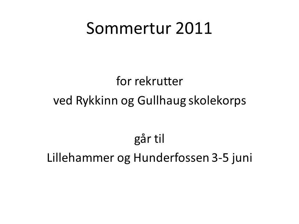 Sommertur 2011 for rekrutter ved Rykkinn og Gullhaug skolekorps går til Lillehammer og Hunderfossen 3-5 juni
