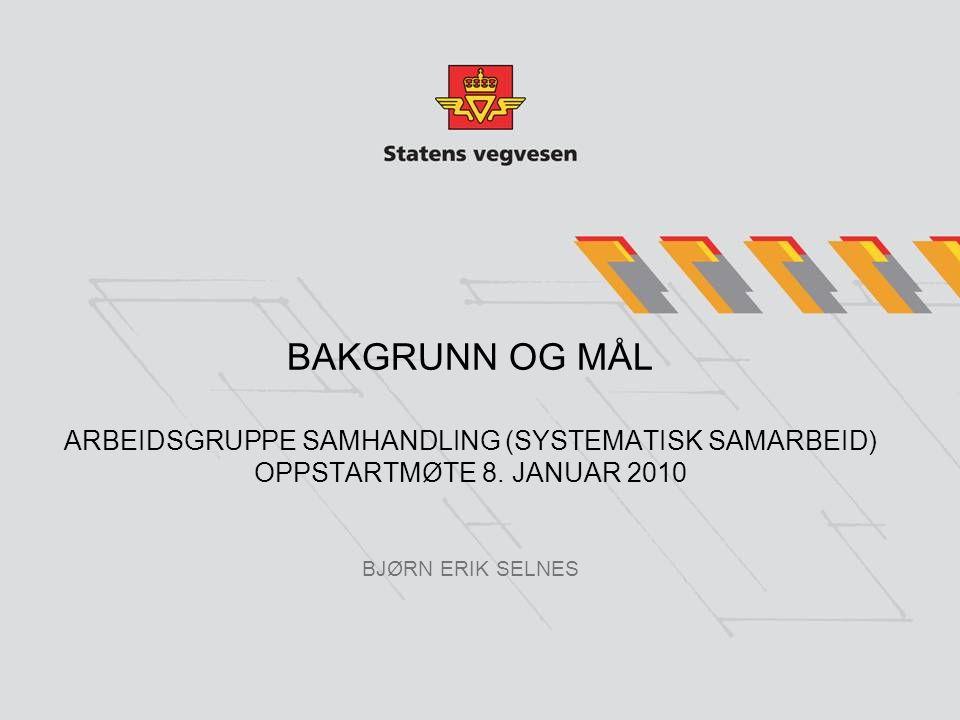 BAKGRUNN OG MÅL ARBEIDSGRUPPE SAMHANDLING (SYSTEMATISK SAMARBEID) OPPSTARTMØTE 8.
