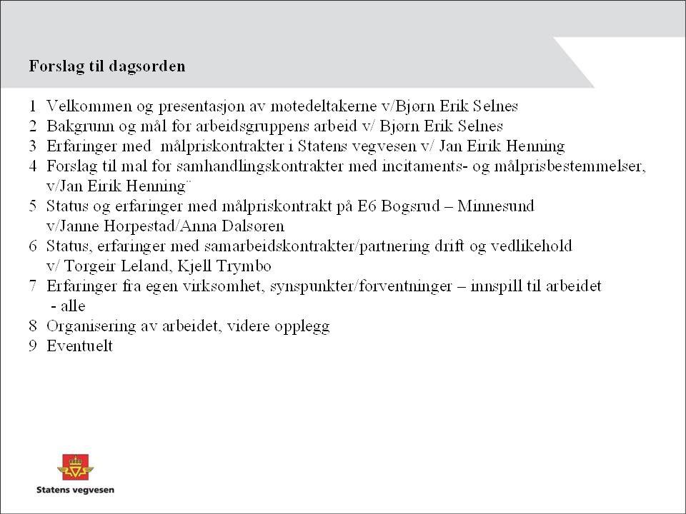 Vejdirektoratet Danmark Krav om at partnering skal vurderes i offentlige kontrakter Lang erfaring med partnering og økonomisk mest fordelaktige tilbud –Særlig drift og vedlikehold Opplegg for partnering og prosessoptimering inngår i tildeling driftskontrakter Videreutvikler opplegget Nordisk samarbeid – kontraktspraksis drift- Referat – oppsummering kommer