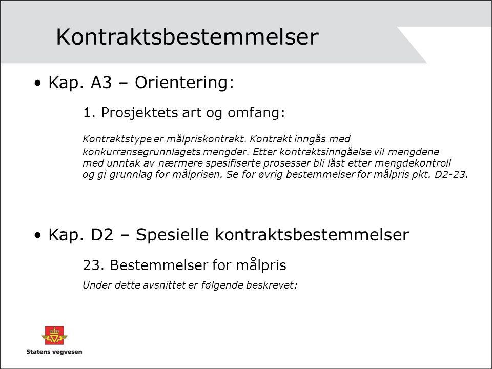 Kontraktsbestemmelser Kap. A3 – Orientering: 1. Prosjektets art og omfang: Kontraktstype er målpriskontrakt. Kontrakt inngås med konkurransegrunnlaget