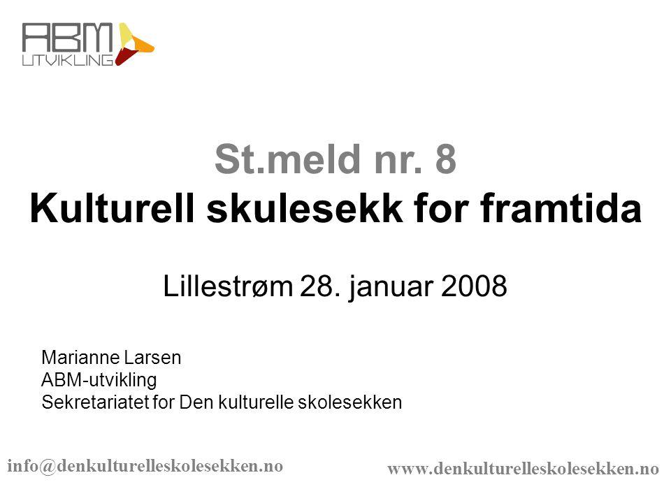 www.denkulturelleskolesekken.no Marianne Larsen ABM-utvikling Sekretariatet for Den kulturelle skolesekken St.meld nr.