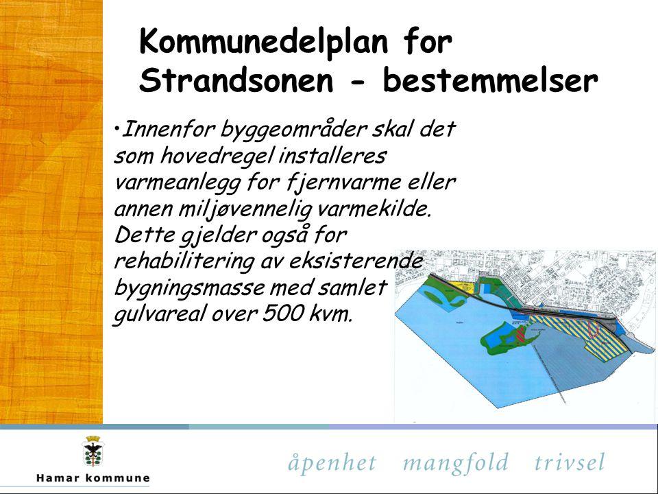 Kommunedelplan for Strandsonen - bestemmelser Innenfor byggeområder skal det som hovedregel installeres varmeanlegg for fjernvarme eller annen miljøvennelig varmekilde.