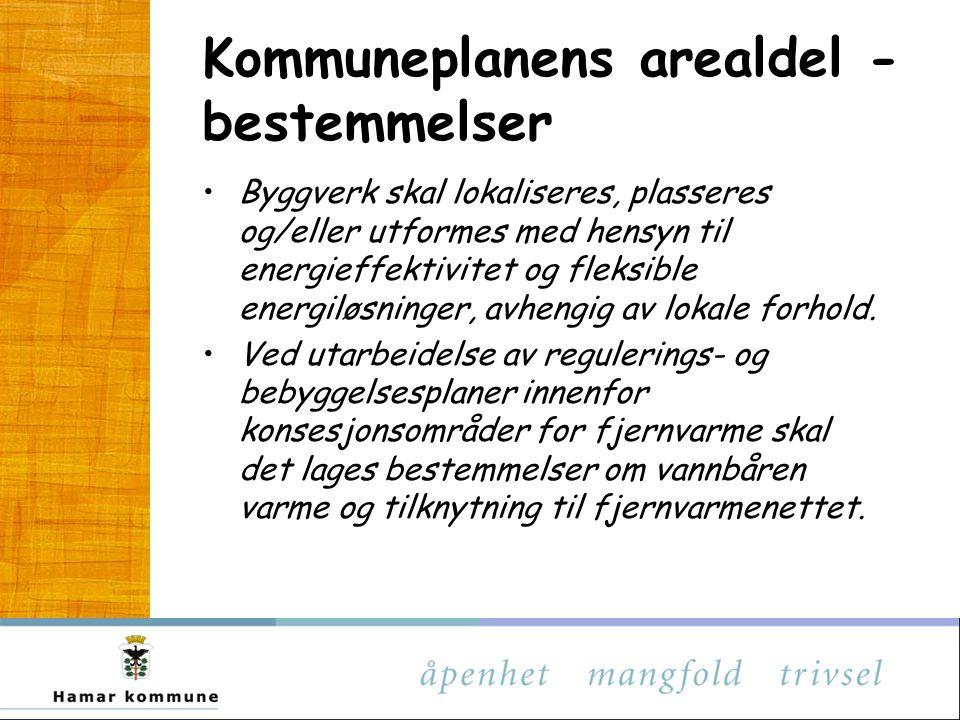 Kommuneplanens arealdel - bestemmelser Byggverk skal lokaliseres, plasseres og/eller utformes med hensyn til energieffektivitet og fleksible energiløsninger, avhengig av lokale forhold.