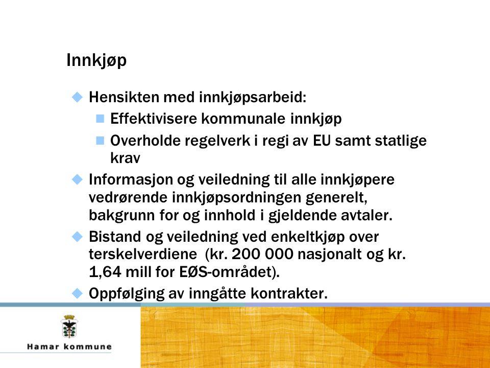 Innkjøp  Hensikten med innkjøpsarbeid: Effektivisere kommunale innkjøp Overholde regelverk i regi av EU samt statlige krav  Informasjon og veiledning til alle innkjøpere vedrørende innkjøpsordningen generelt, bakgrunn for og innhold i gjeldende avtaler.
