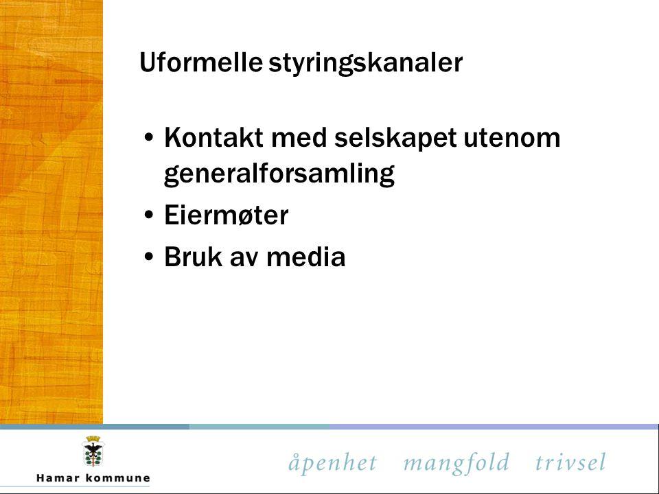 Uformelle styringskanaler Kontakt med selskapet utenom generalforsamling Eiermøter Bruk av media