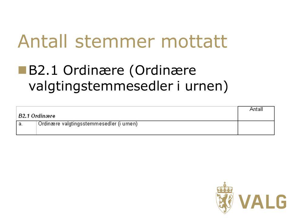 Antall stemmer mottatt B2.1 Ordinære (Ordinære valgtingstemmesedler i urnen)