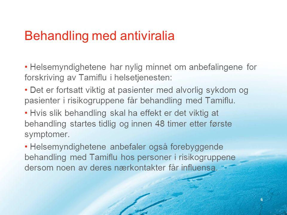 6 Behandling med antiviralia Helsemyndighetene har nylig minnet om anbefalingene for forskriving av Tamiflu i helsetjenesten: Det er fortsatt viktig a