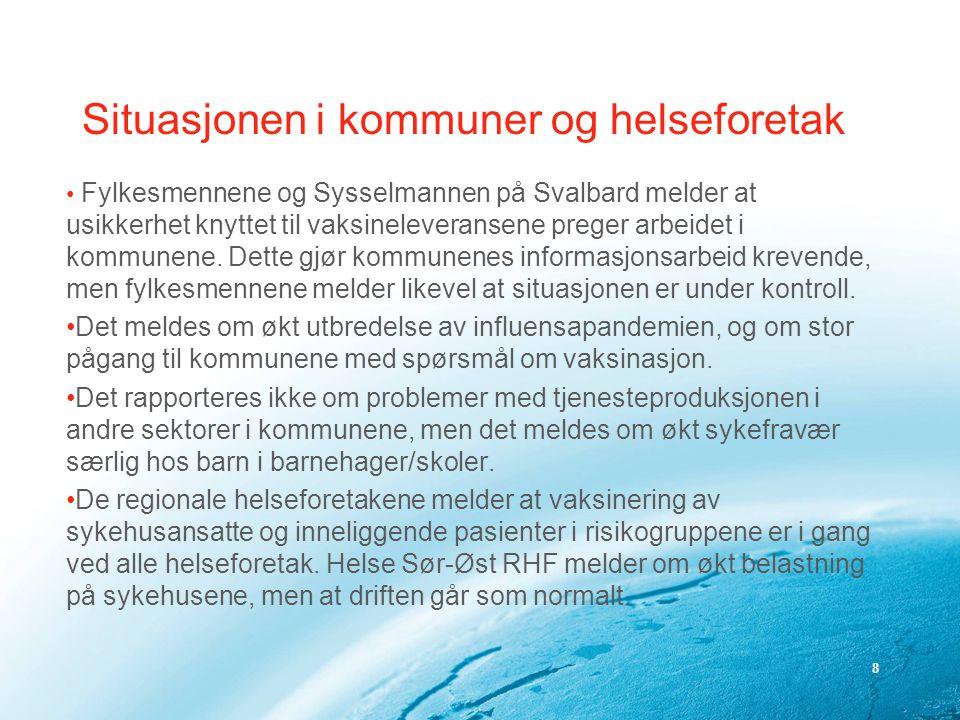 8 Situasjonen i kommuner og helseforetak Fylkesmennene og Sysselmannen på Svalbard melder at usikkerhet knyttet til vaksineleveransene preger arbeidet