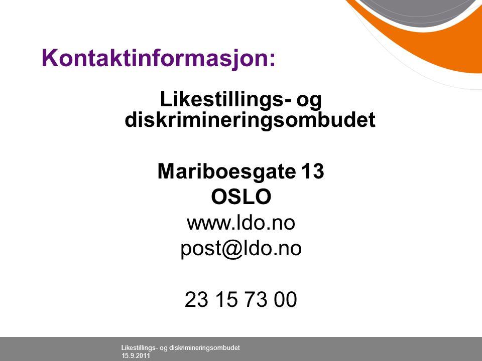 Kontaktinformasjon: Likestillings- og diskrimineringsombudet Mariboesgate 13 OSLO www.ldo.no post@ldo.no 23 15 73 00 Likestillings- og diskriminerings