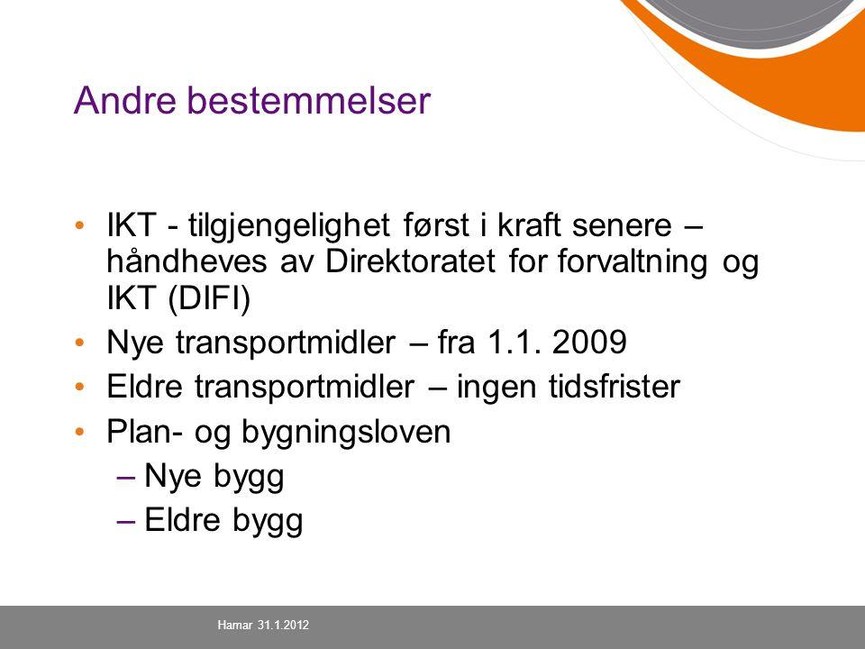 Andre bestemmelser IKT - tilgjengelighet først i kraft senere – håndheves av Direktoratet for forvaltning og IKT (DIFI) Nye transportmidler – fra 1.1.