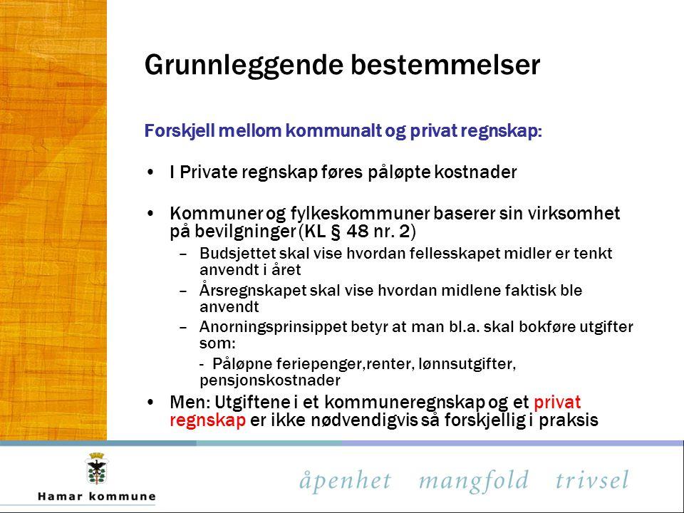 Grunnleggende bestemmelser Forskjell mellom kommunalt og privat regnskap: I Private regnskap føres påløpte kostnader Kommuner og fylkeskommuner basere