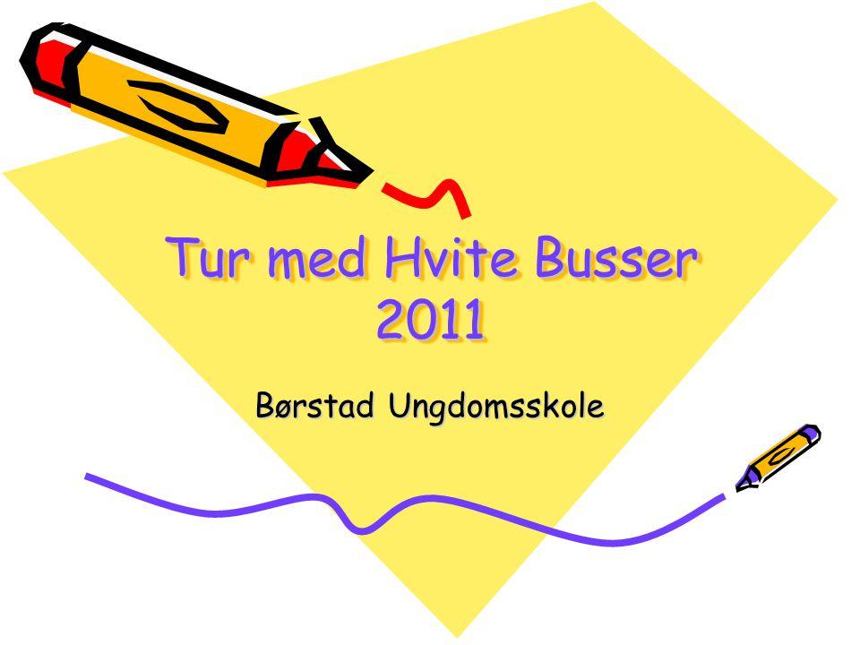 Tur med Hvite Busser 2011 Status pr.31.