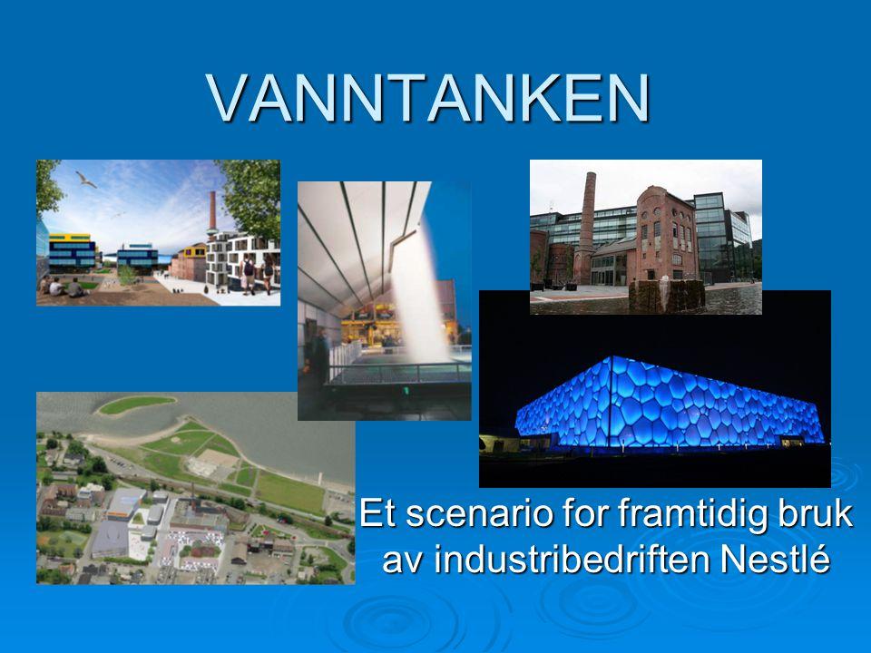 Et scenario for framtidig bruk av industribedriften Nestlé VANNTANKEN