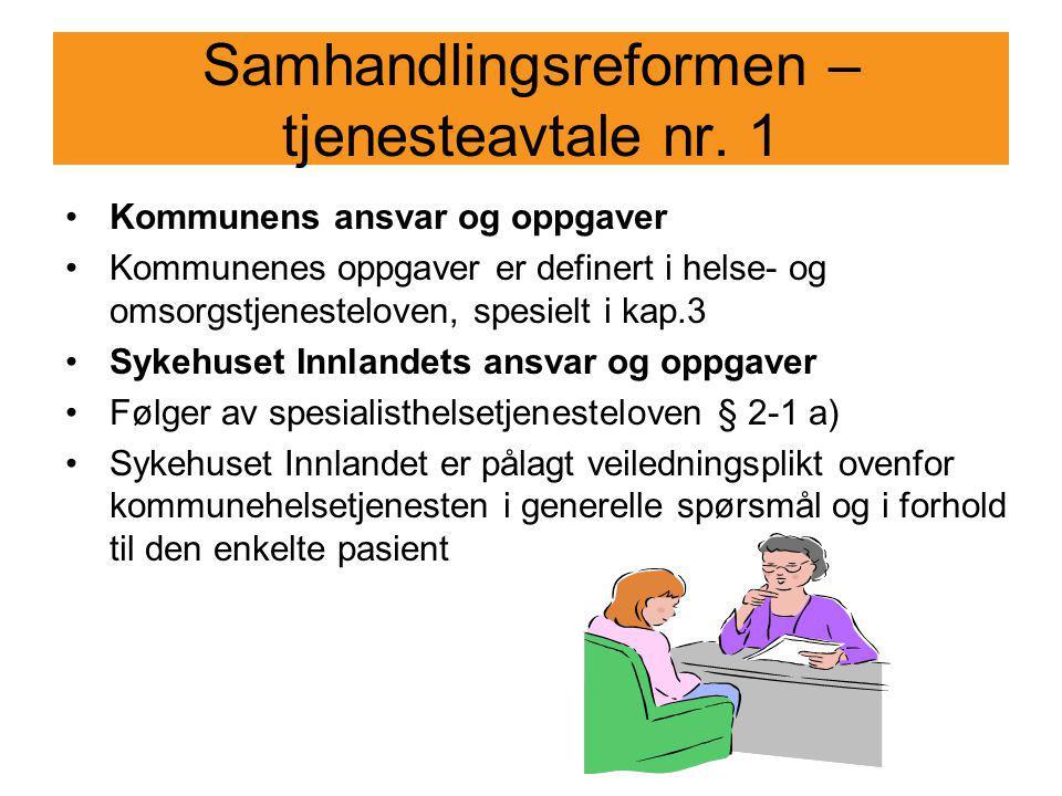 Samhandlingsreformen – tjenesteavtale nr. 1 Kommunens ansvar og oppgaver Kommunenes oppgaver er definert i helse- og omsorgstjenesteloven, spesielt i
