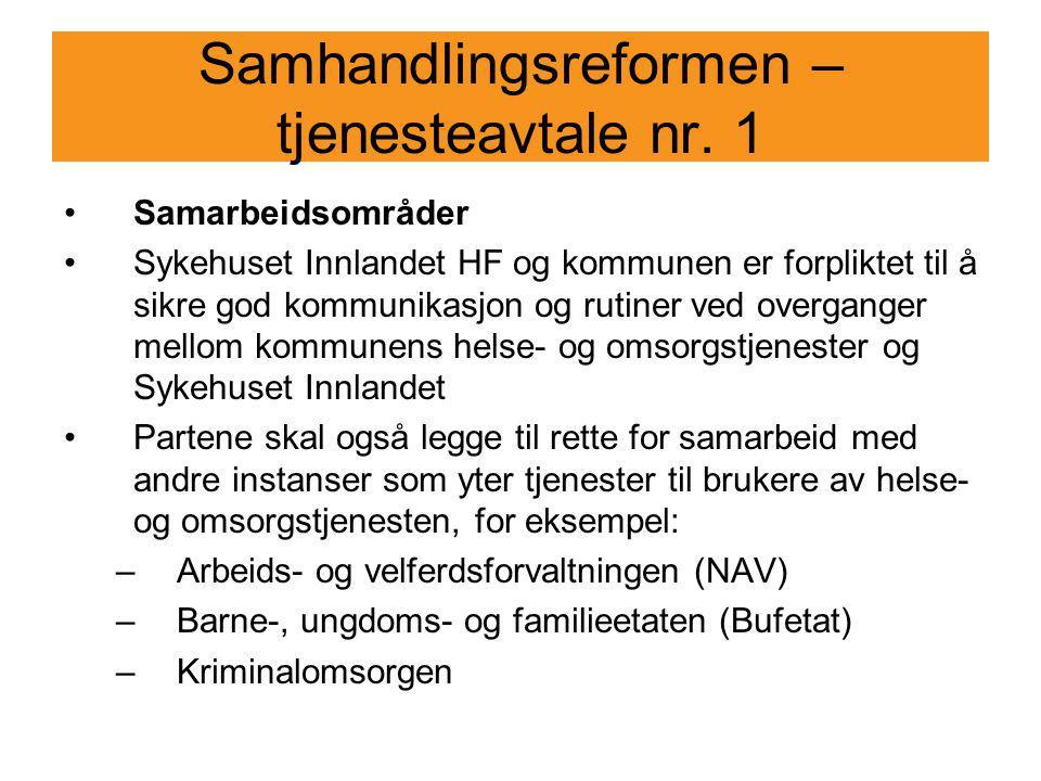 Samhandlingsreformen – tjenesteavtale nr. 1 Samarbeidsområder Sykehuset Innlandet HF og kommunen er forpliktet til å sikre god kommunikasjon og rutine