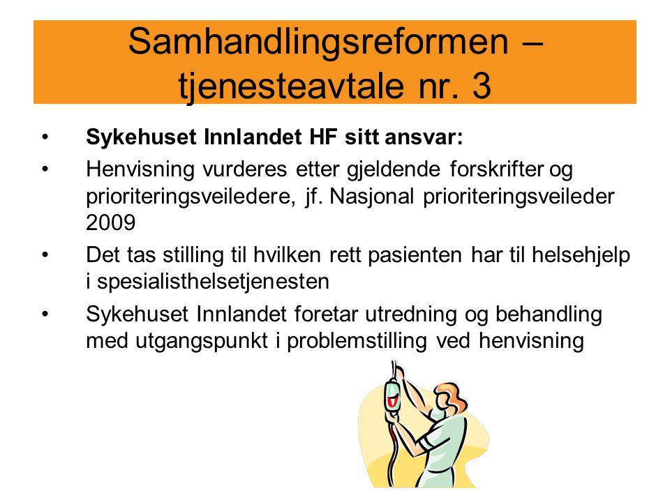 Samhandlingsreformen – tjenesteavtale nr. 3 Sykehuset Innlandet HF sitt ansvar: Henvisning vurderes etter gjeldende forskrifter og prioriteringsveiled