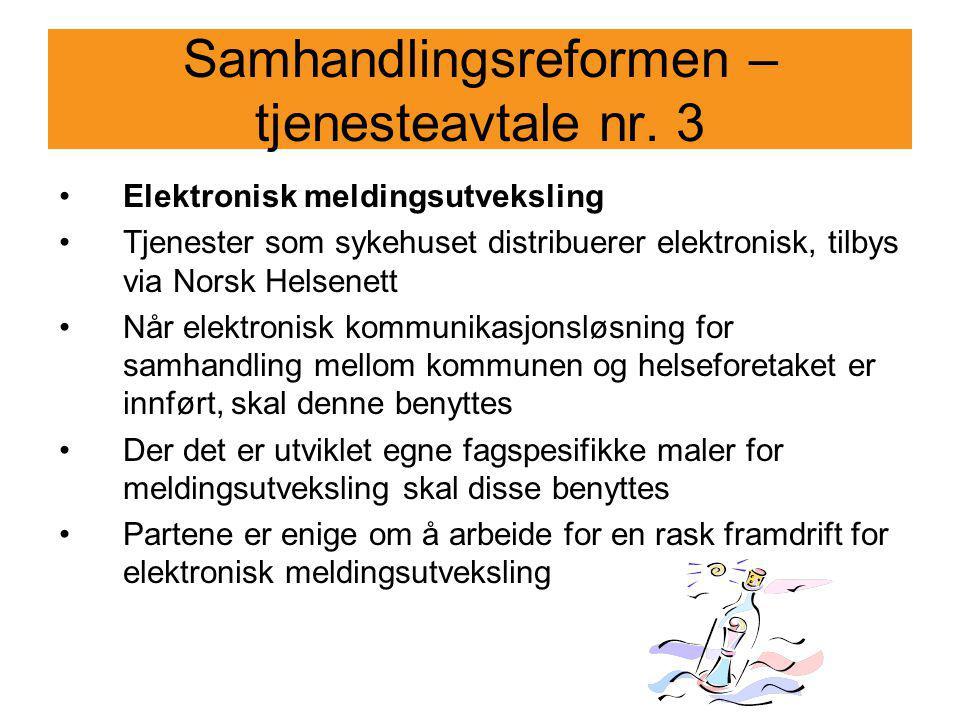 Samhandlingsreformen – tjenesteavtale nr. 3 Elektronisk meldingsutveksling Tjenester som sykehuset distribuerer elektronisk, tilbys via Norsk Helsenet