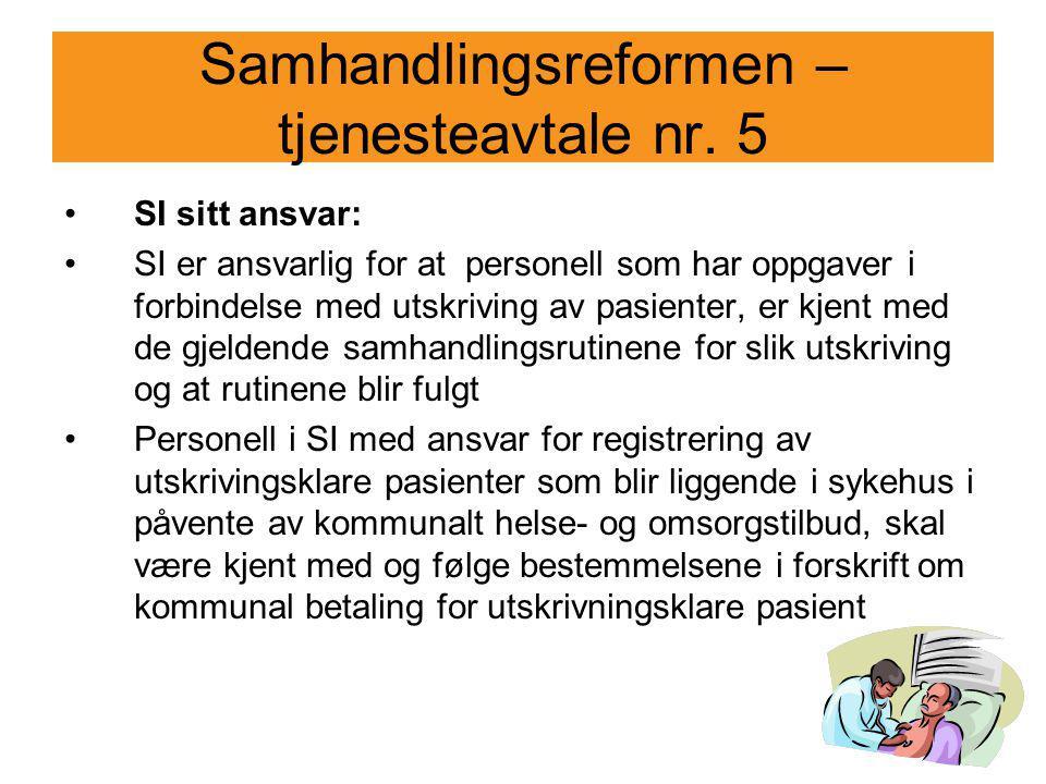 Samhandlingsreformen – tjenesteavtale nr. 5 SI sitt ansvar: SI er ansvarlig for at personell som har oppgaver i forbindelse med utskriving av pasiente