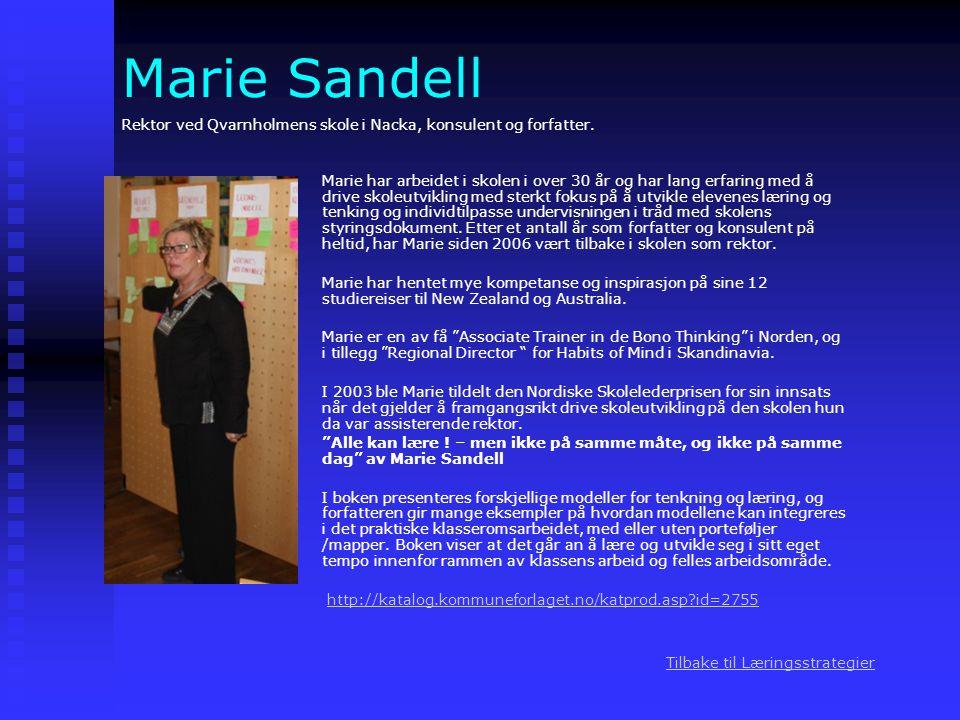 Marie Sandell Marie har arbeidet i skolen i over 30 år og har lang erfaring med å drive skoleutvikling med sterkt fokus på å utvikle elevenes læring o