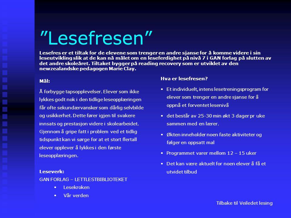 """""""Lesefresen"""" Lesefres er et tiltak for de elevene som trenger en andre sjanse for å komme videre i sin leseutvikling slik at de kan nå målet om en les"""