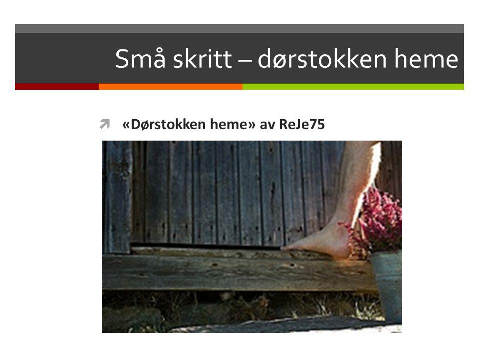 Små skritt – dørstokken heme  «Dørstokken heme» av ReJe75