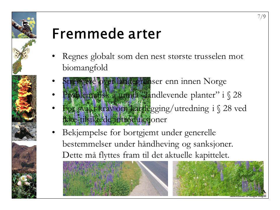 8/9 Lovforslaget angripes fra næringshold, men: –§ 1: Vern og bærekraftig bruk –§ 4: Økosystemers funksjoner, struktur, produktivitet og dynamikk skal opprettholdes så langt mulig.