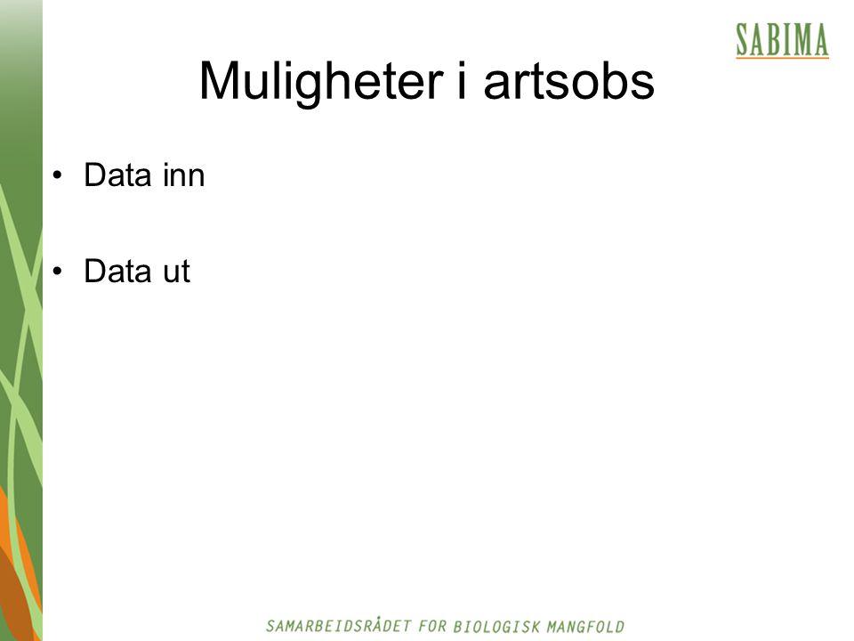 Muligheter i artsobs Data inn Data ut