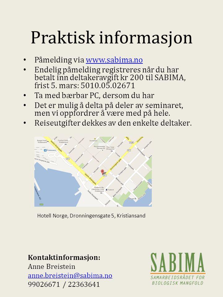 Praktisk informasjon Påmelding via www.sabima.nowww.sabima.no Endelig påmelding registreres når du har betalt inn deltakeravgift kr 200 til SABIMA, frist 5.