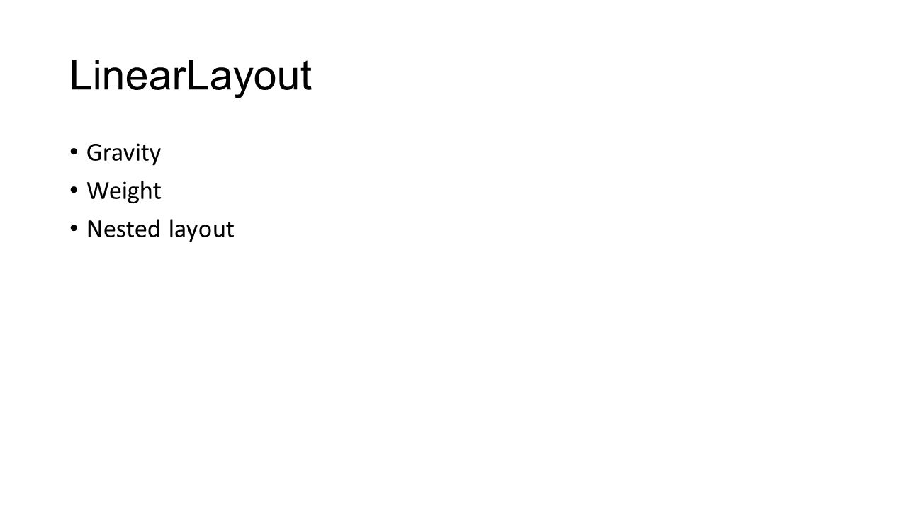 LinearLayout Gravity Weight Nested layout