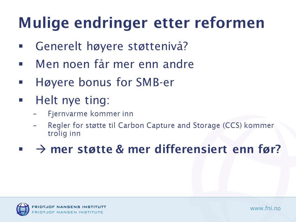 Mulige endringer etter reformen  Generelt høyere støttenivå.