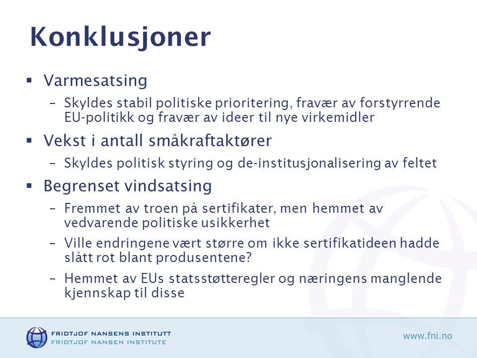 Konklusjoner  Varmesatsing –Skyldes stabil politiske prioritering, fravær av forstyrrende EU-politikk og fravær av ideer til nye virkemidler  Vekst