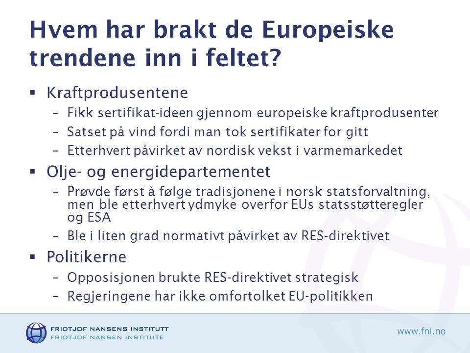 Hvem har brakt de Europeiske trendene inn i feltet?  Kraftprodusentene –Fikk sertifikat-ideen gjennom europeiske kraftprodusenter –Satset på vind for