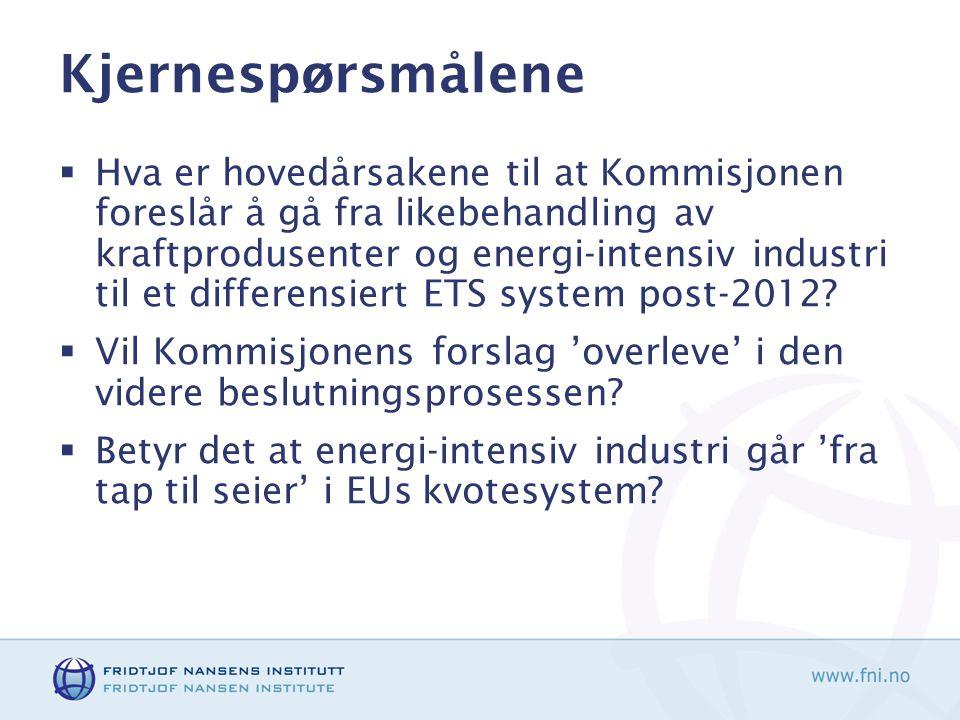 Endringene som skal forklares  I 2003 direktivet fikk kraftprodusenter og energi-intensiv industri like rammevilkår  2008 forslaget fra Kommisjonen legger opp til differensiering og ulike rammevilkår –Kraftprodusenter må kjøpe alle kvoter –Energi-intensiv industri får en betydelig antall gratiskvoter, men synkende over tid –Noe energi-intensiv industri får gratiskvoter all the way