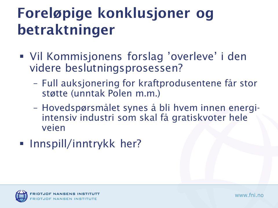 Foreløpige konklusjoner og betraktninger  Vil Kommisjonens forslag 'overleve' i den videre beslutningsprosessen? –Full auksjonering for kraftprodusen