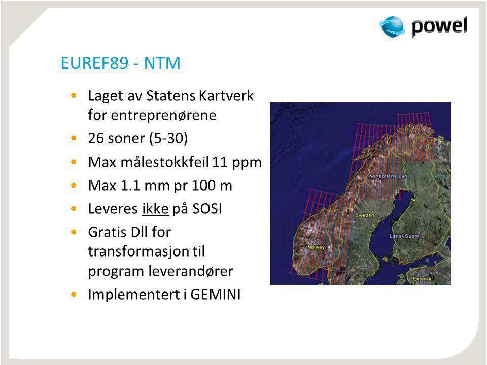 EUREF89 - NTM Laget av Statens Kartverk for entreprenørene 26 soner (5-30) Max målestokkfeil 11 ppm Max 1.1 mm pr 100 m Leveres ikke på SOSI Gratis Dl