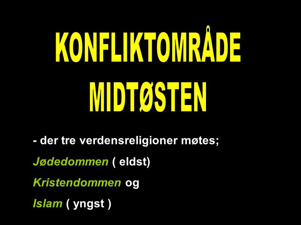- der tre verdensreligioner møtes; Jødedommen ( eldst) Kristendommen og Islam ( yngst )