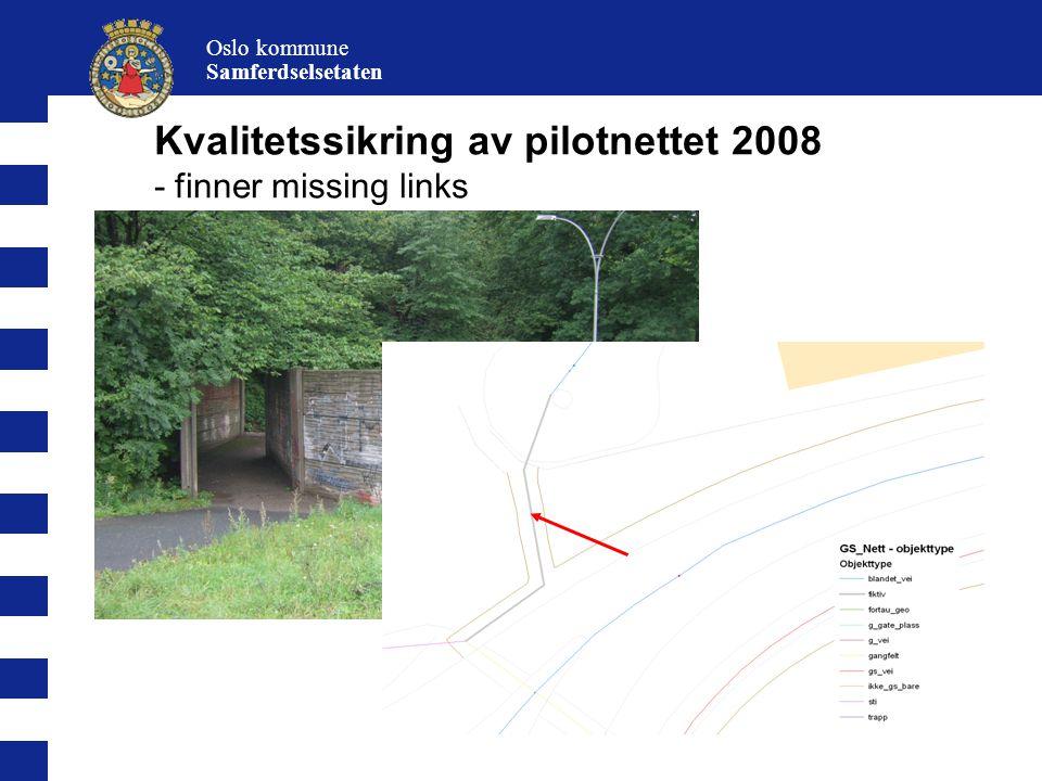 13 Oslo kommune Samferdselsetaten Kvalitetssikring av pilotnettet 2008 - finner missing links