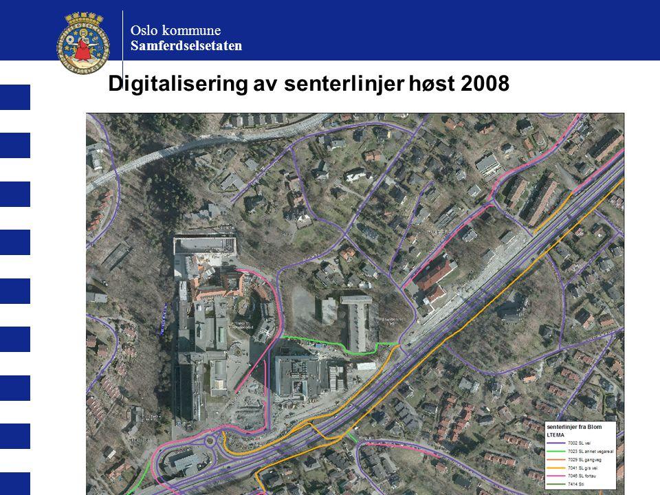 17 Oslo kommune Samferdselsetaten Digitalisering av senterlinjer høst 2008