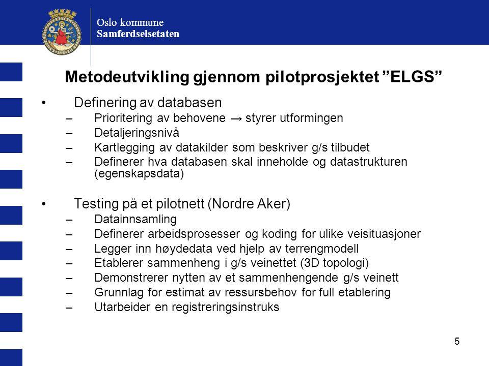 16 Oslo kommune Samferdselsetaten Kvalitetssikring av pilotnettet 2008 - behov for å skille gående og syklende i kryss