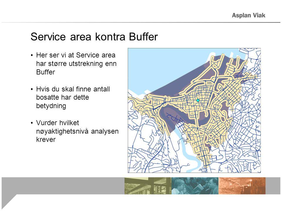 Service area kontra Buffer Her ser vi at Service area har større utstrekning enn Buffer Hvis du skal finne antall bosatte har dette betydning Vurder hvilket nøyaktighetsnivå analysen krever