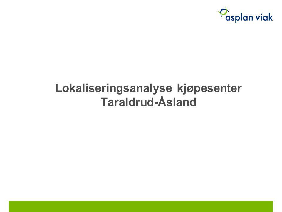 Lokaliseringsanalyse kjøpesenter Taraldrud-Åsland 18.07.2014
