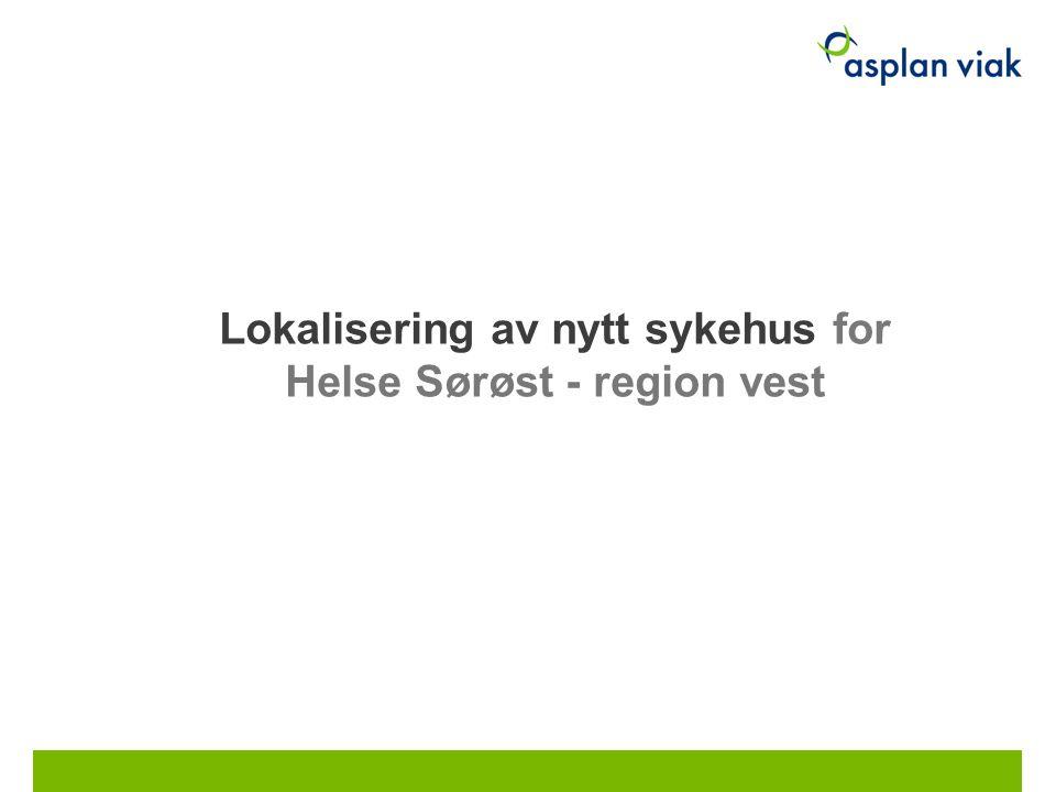 Lokalisering av nytt sykehus for Helse Sørøst - region vest 18.07.2014